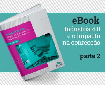 [eBook] Indústria 4.0: Quais serão os impactos na confecção? - Parte 2